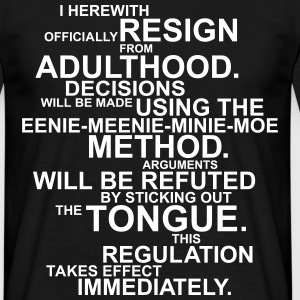 Official Resign From Adulthood - Männer T-Shirt