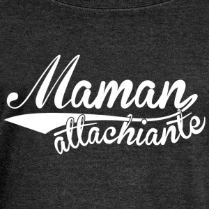 Maman attachiante Sweat-shirts - Pull Femme col bateau de Bella