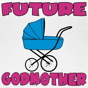 Future godmother Tee shirts - T-shirt Premium Femme