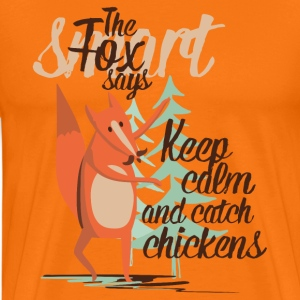 The smart Fox says - Keep Calm and Catch Chickens T-Shirts - Männer Premium T-Shirt