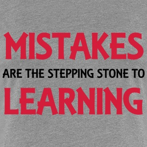 Mistakes are the stepping stone to success T-Shirts - Frauen Premium T-Shirt