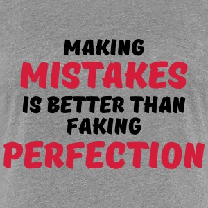 Making mistakes Camisetas - Camiseta premium mujer