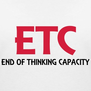 ETC - End of thinking capacity T-skjorter - T-skjorte med V-utsnitt for kvinner