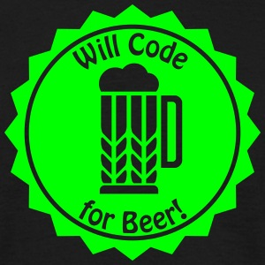 16-30 Will Code for Beer T-Shirts - Männer T-Shirt