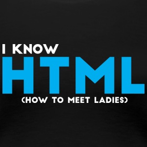 I know HTML - Women's Premium T-Shirt