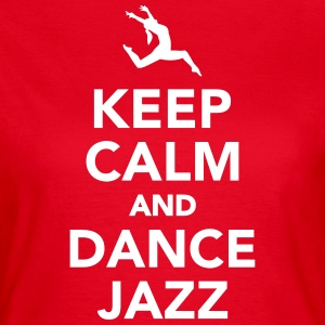 Keep calm and dance jazz T-Shirts - Frauen T-Shirt