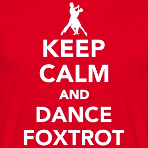 Keep calm and dance Foxtrot T-Shirts - Männer T-Shirt