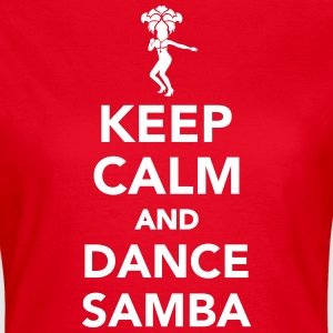 Keep calm and dance Samba T-Shirts - Frauen T-Shirt