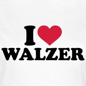I love Walzer T-Shirts - Frauen T-Shirt