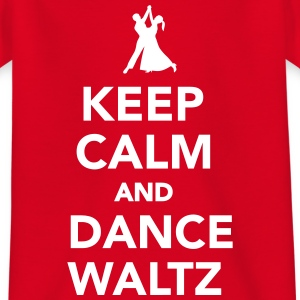 Keep calm and dance Waltz T-Shirts - Kinder T-Shirt