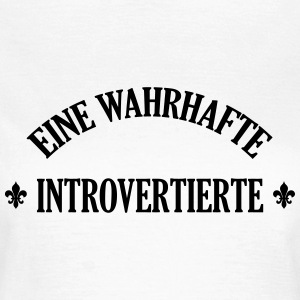 Introvertierter Introvertierte introvertiert Wesen T-Shirts - Frauen T-Shirt