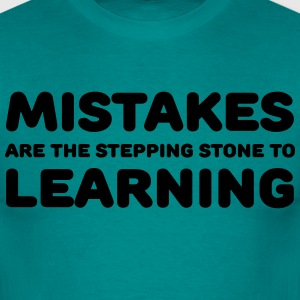 Mistakes are the stepping stone to learning T-Shirts - Men's T-Shirt