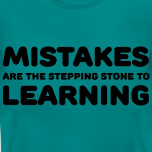 Mistakes are the stepping stone to learning T-Shirts - Frauen T-Shirt