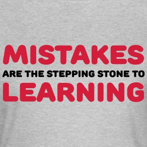 Mistakes are the stepping stone to learning T-Shirts - Women's T-Shirt