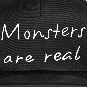 Monsters are real - Snapback Cap