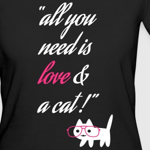 all you need love & cat - lustige sprüche Haustie - Frauen Bio-T-Shirt
