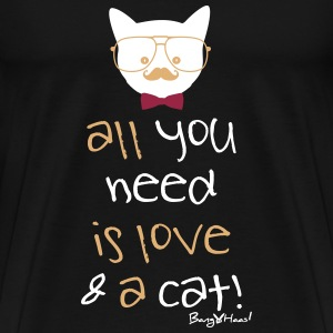 all you need love & cat - lustige sprüche Haustie - Männer Premium T-Shirt