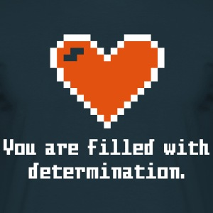 determination T-Shirts - Men's T-Shirt