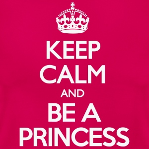 Keep calm and be a Princess - Dame-T-shirt