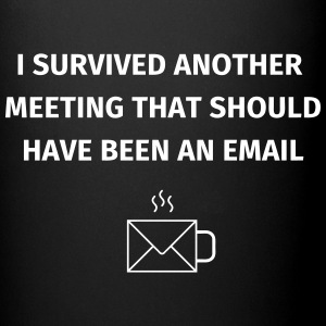 I Survived Another Meeting Kubki i dodatki - Kubek jednokolorowy