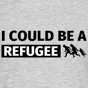 I could be a refugee Tee shirts - T-shirt Homme