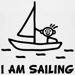I am sailing T-Shirts - Teenager Premium T-Shirt