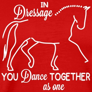 Dressage - you dance ... Camisetas - Camiseta premium hombre