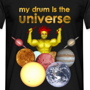 My Drum is the Universe T-Shirts - Männer T-Shirt