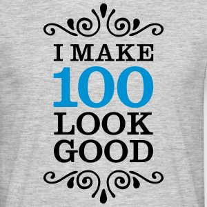 I Make 100 Look Good T-shirts - Mannen T-shirt