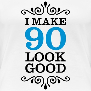 I Make 90 Look Good T-shirts - Premium-T-shirt dam
