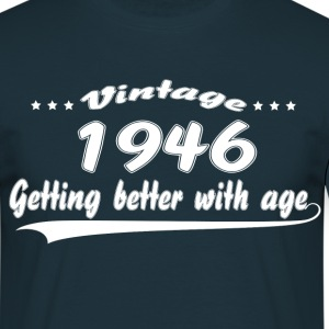 Vintage 1946 Getting Better With Age T-Shirts - Men's T-Shirt