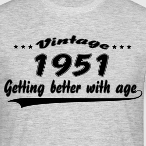 Vintage 1951 Getting Better With Age T-Shirts - Men's T-Shirt