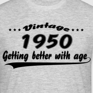 Vintage 1950 Getting Better With Age T-Shirts - Men's T-Shirt