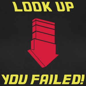 Look Up - Fail T-Shirts - Frauen T-Shirt