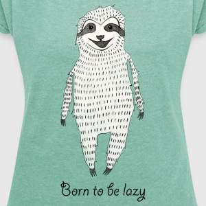 Heather mint Born to be lazy T-Shirts - Women's T-shirt with rolled up sleeves