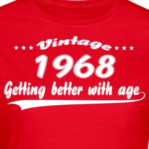 Vintage 1968 Getting Better With Age T-Shirts - Women's T-Shirt