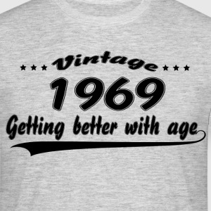 Vintage 1969 Getting Better With Age T-Shirts - Men's T-Shirt