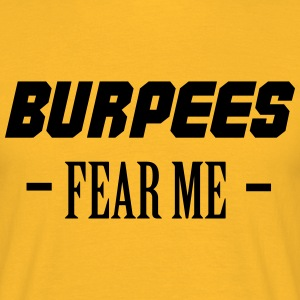Burpees Fear Me T-shirts - Mannen T-shirt