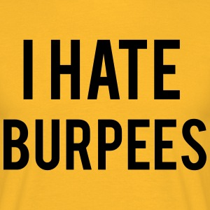 I Hate Burpees T-shirts - Mannen T-shirt