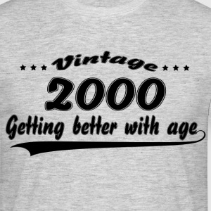 Vintage 2000 Getting Better With Age T-Shirts - Men's T-Shirt
