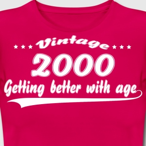 Vintage 2000 Getting Better With Age T-Shirts - Women's T-Shirt