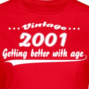 Vintage 2001 Getting Better With Age T-Shirts - Women's T-Shirt