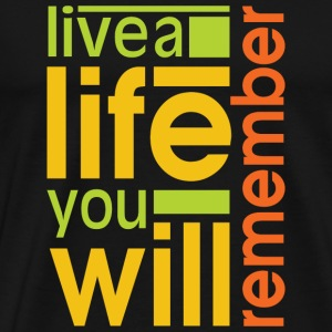 live a life you will remember - Men's Premium T-Shirt