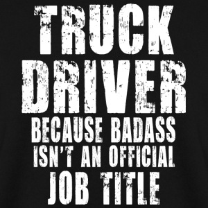Truck Driver Because Pullover & Hoodies - Männer Pullover