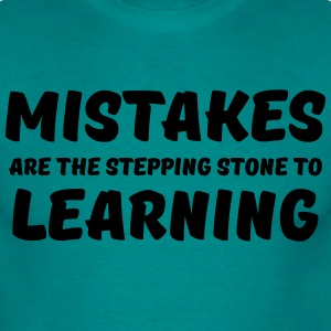 Mistakes are the stepping stone to learning T-Shirts - Männer T-Shirt