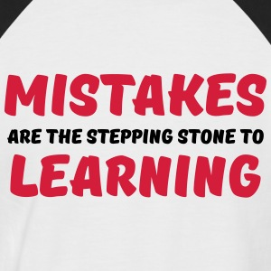 Mistakes are the stepping stone to learning T-Shirts - Men's Baseball T-Shirt