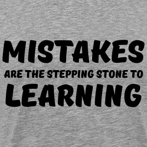 Mistakes are the stepping stone to learning T-Shirts - Men's Premium T-Shirt