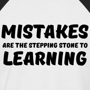 Mistakes are the stepping stone to learning T-Shirts - Männer Baseball-T-Shirt