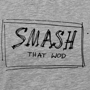 Smash that WOD T-shirts - Premium-T-shirt herr