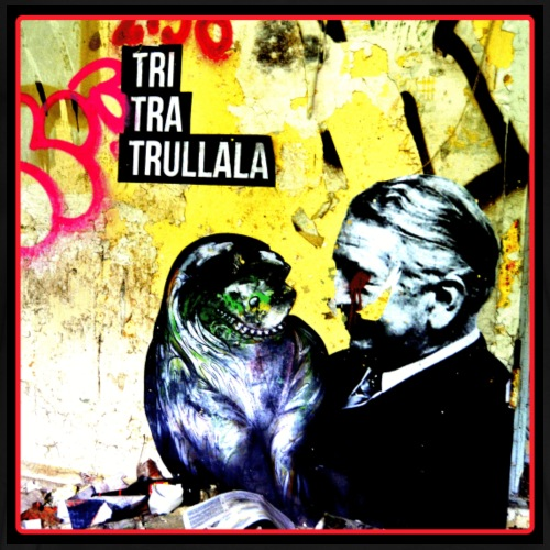 TriTraTrullala